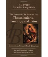 The Ignatius Study Bible: The Letters of Saint Paul to the Thessalonians... - $73.90