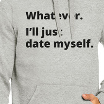 Date Myself Unisex Grey Pullover Hoodie Humorous Graphic Gift Ideas image 2