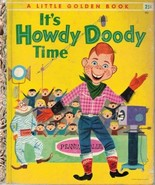 It's Howdy Doody Time - Little Golden Book #223 [Hardcover] [Jan 01, 195... - $148.47
