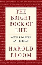 The Bright Book of Life: Novels to Read and Reread [Hardcover] Bloom, Ha... - $25.99