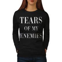 Tears of My Enemies Tee Funny Women Long Sleeve T-shirt - $14.99