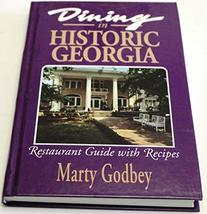 Dining in Historic Georgia: A Restaurant Guide With Recipes [Nov 01, 1992] Godbe