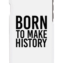 Born To Make White Inspirational Quote Phone Cases For Apple, Samsung Galaxy - $9.99