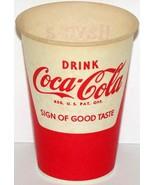 Vintage paper cup COCA COLA SIGN OF GOOD TASTE #2 Have a Coke slogan n-m... - $8.99