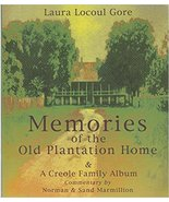 Memories of the Old Plantation Home A Creole Family Album By Laura Locou... - $19.95
