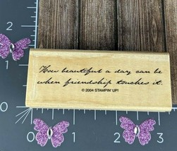 Stampin' Up! How Beautiful A Day Can Be Rubber Stamp 2004 Friendship #H52 - $3.71