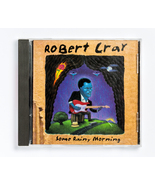 Robert Cray - Some Rainy Morning - $4.15
