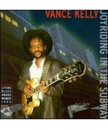 Joyriding in the Subway [Audio CD] Kelly, Vance - $28.70