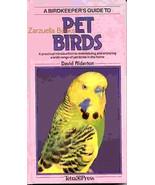 A Birdkeeper's Guide to Pet Birds:  David Alderton - New Hardcover  @ZB - $9.95