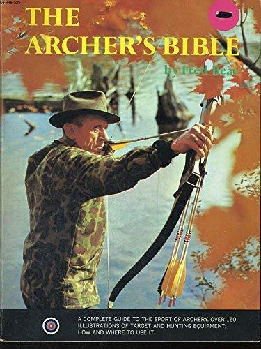 The archer's bible [Jan 01, 1968] Bear, Fred