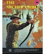 The archer's bible [Jan 01, 1968] Bear, Fred - $7.75