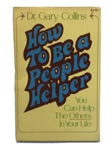 HOW TO BE A PEOPLE HELPER By Gary R. Collins Signed  - $195.99