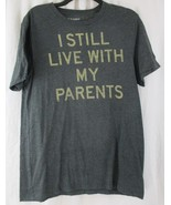 Old Navy I Still Live With My Parents Dark Grey T-Shirt - Medium - $10.39