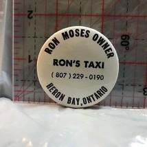 Ron Moses Taxi Heron Bay Ontario  Novelty Button Badge BS - $5.10