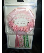 """Making Memories """"Welcome Little One"""" Ribbon - $9.89"""