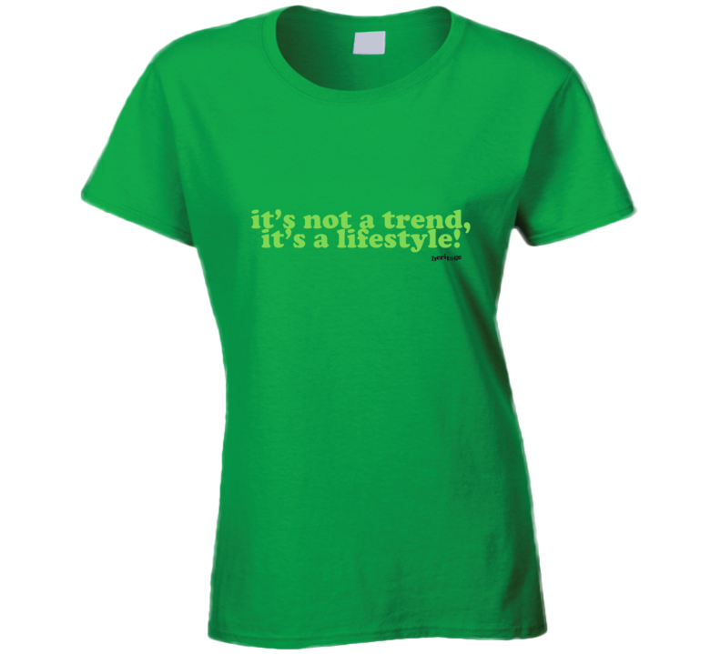 Not A Trend - Ladies T Shirt