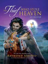 THE THIEF WHO STOLE HEAVEN - by Raymond Arroyo