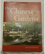 On Chinese Gardens by Chen Congzhou Softcover VGUC - $7.66