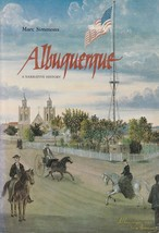 ALBUQUERQUE: A NARRATIVE HISTORY By Marc Simmons - First Edition - $38.69