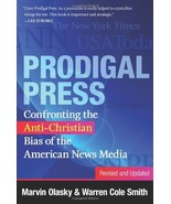 Prodigal Press: Confronting the Anti-Christian Bias of the American News... - $7.99