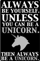 Unicorns   Always Be Yourself Unless    2.5 x 3.5 Fridge Magnet - $3.99