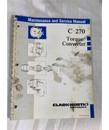 Clark-Hurth C 270 Torque Converter Maintenance and Service Manual - $29.97
