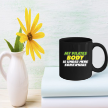 Fitness Coffee Mug Funny Pilates Body Contrology gifts - $15.95