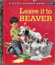 Leave it to Beaver (Little Golden Book, #347) [Hardcover] [Jan 01, 1959]... - $46.52