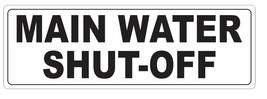 Main Water Shut Off Sticker D3662 - $2.95+