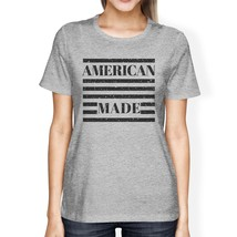 American Made Womens Grey Round Neck Tee Funny Saying 4th Of July - $14.99+