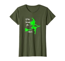 Funny Tee - Fun Witch T-Shirt for Halloween If the Broom fits Ride it! Wowen - $19.95+