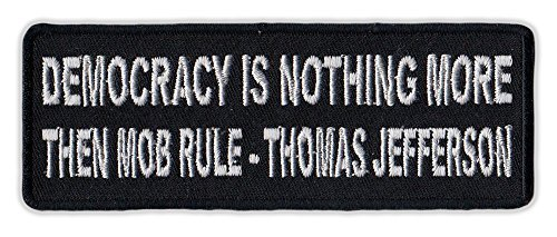 Motorcycle Jacket Embroidered Patch - Democracy is Mob Rule - Thomas Jefferson -