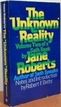 "The ""Unknown"" Reality: A Seth Book, Vol.2 [Mar 01, 1979] Jane Roberts; S... - $18.00"