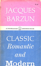 Classic, Romantic, and Modern by Jacques Barzun - $4.00