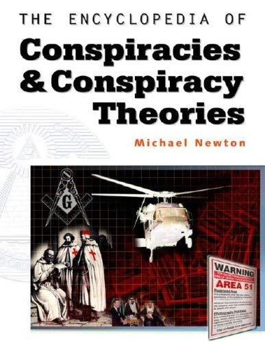 The Encyclopedia of Conspiracies and Conspiracy Theories Newton, Michael