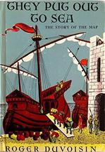 They Put Out to Sea: The Story of the Map [Mar 01, 1963] Duvoisin, Roger