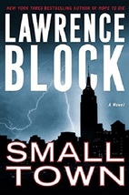 Small Town: A Novel...Author: Lawrence Block (used hardcover) - $12.00
