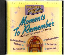 MOMENTS TO REMEMBER ~ GOLDEN GROUPS OF 1955 ~ CD ~ READER'S DIGEST ~ 2000 - $3.00