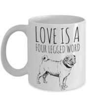 """Cute Pug Mug """"Pug Coffee Mug Love Is A Four Legged Word"""" Pug Gifts, Pug on a Mug - $14.95"""