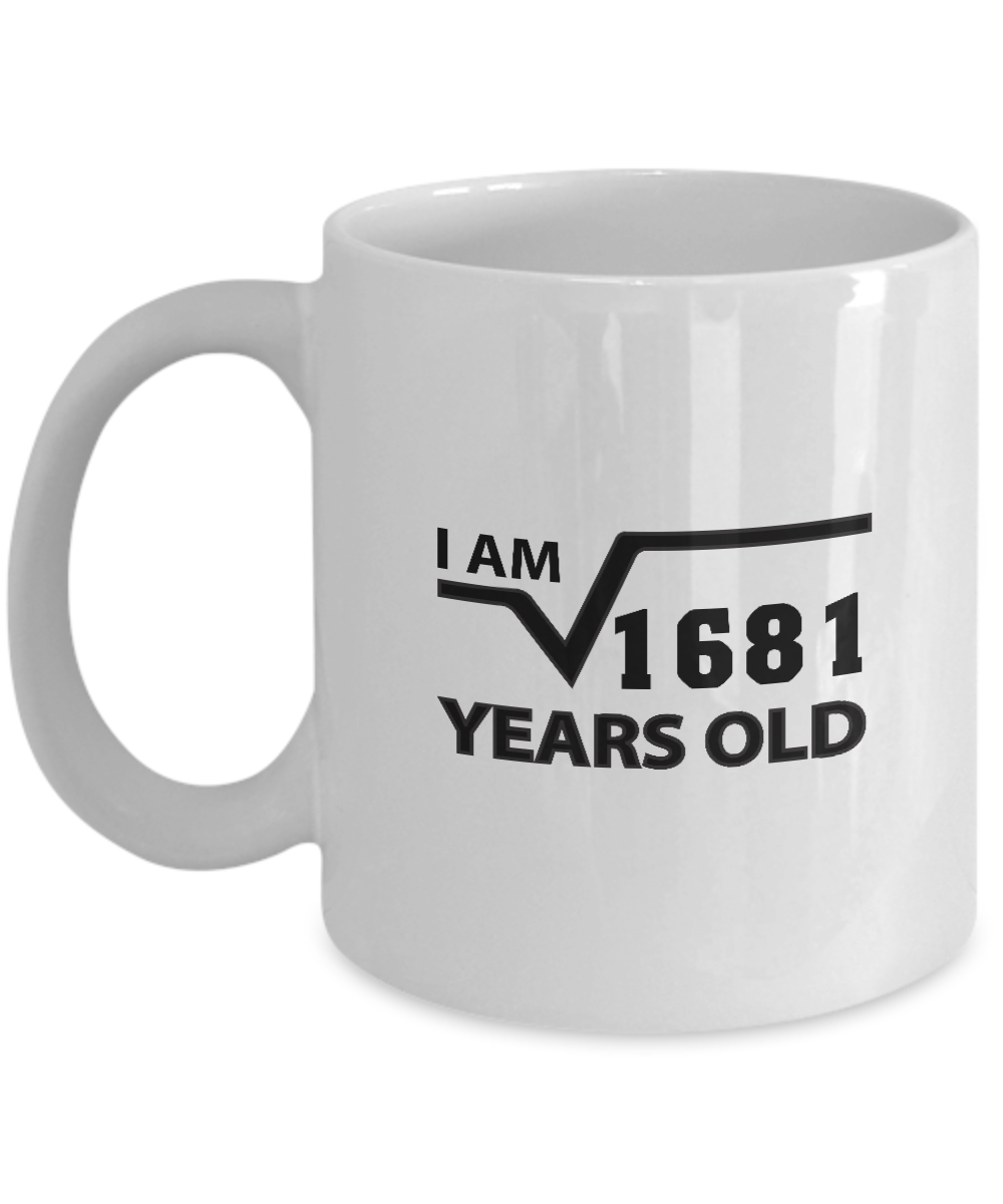 Novelty Birthday coffee tea mug - I Am 41 Years Old - Best Sarcastic Mug For Gra