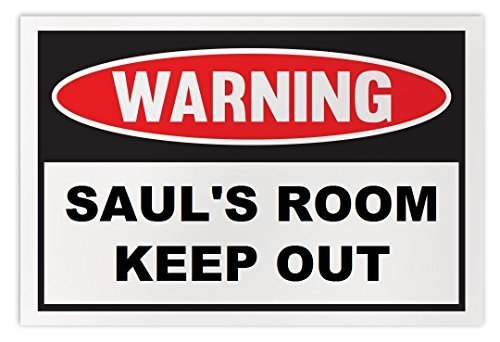 Personalized Novelty Warning Sign: Saul's Room Keep Out - Boys, Girls, Kids, Chi