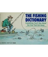 The Fishing Dictionary Everything You'll Say About The One That Got Away... - $3.95
