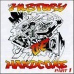 A History Of Hardcore, Part 1  Cd