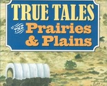 True tales of the prairies   plains thumb155 crop