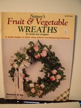 Natures fruit  vegetable wreaths 18 wreath designs to make using artificial - $4.32