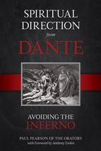 Spiritual Direction From Dante: Avoiding the Inferno by Father Paul Pearson