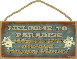 Welcome to Paradise Where It's Always Happy Hour Hibiscus Flowers Sign 5... - $12.86