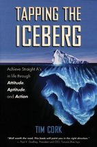 Tapping the Iceberg: Achieve Straight A's in Life Through Attitude, Apti... - $19.55
