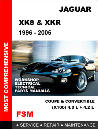 JAGUAR XK8 XKR X100 1996 - 2005 FACTORY OEM SERVICE MAINTENANCE REPAIR MANUAL
