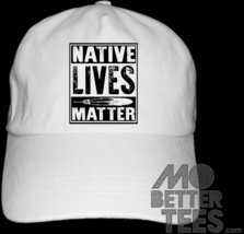 Native Lives Matter Dad Hat baseball cap choose from black or white - $14.99